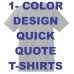 Quick Quote T Shirts 1 Color Design